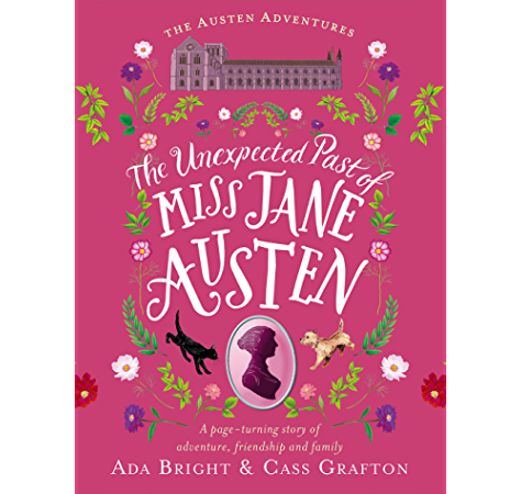 The Unexpected Past Of Miss Jane Austen A Page Turning Story Of Adventure Friendship And Family The Austen Adventures Book 2 Kindle Edition By Bright Ada Grafton Cass Religion Spirituality Kindle