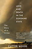 Love and Death in the Sunshine State: The Story of a Crime (English Edition)