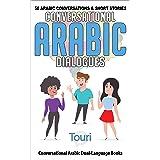 Conversational Arabic Dialogues: 50 Arabic Conversations and Short Stories (Conversational Arabic Dual Language Books) (Arabi