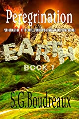 Peregrination Series Book 1: Earth Kindle Edition