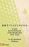 EntTäuschung: Eine besondere Einführung ins Zen (German Edition)