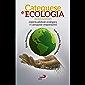 Catequese e ecologia: espiritualidade ecológica e catequese responsável (Biblioteca do Catequista)