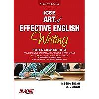 ICSE Art of Effective English Writing for Classes IX-X
