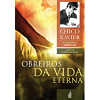 Obreiros da vida eterna (Coleção A vida no mundo espiritual Livro 4)