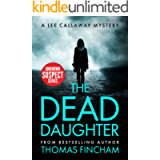 The Dead Daughter: A Private Investigator Mystery Series of Crime and Suspense (Lee Callaway Book 1)
