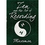 Zen and the Art of Recording (LIVRE SUR LA MU)