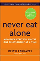 Never Eat Alone, Expanded and Updated: And Other Secrets to Success, One Relationship at a Time Hardcover