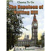 The Napoleon of Notting Hill (Classics To Go) (English Edition)