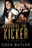 Roughing the Kicker (Saints and Sinners Book 1)