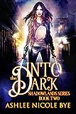 Into the Dark (Shadowlands Book 2)