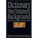 Dictionary of New Testament Background: A Compendium of Contemporary Biblical Scholarship (The IVP Bible Dictionary Series)