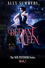 Defiant Queen (The Nox Panthers Series Book 1) Kindle Edition