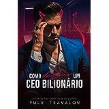 Como Destruir um CEO Bilionário
