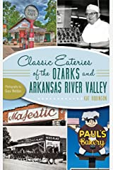 Classic Eateries of the Ozarks and Arkansas River Valley Hardcover