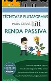 Técnicas e Plataformas para Gerar Renda Passiva