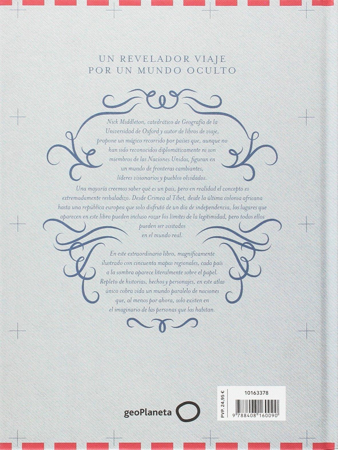 Atlas de países que no existen: Un compendio de cincuenta estados no reconocidos y en gran medida inadvertidos: Amazon.es: Middleton, Nick, Escarré Reig, Josep: Libros