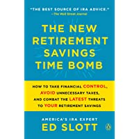 The New Retirement Savings Time Bomb: How to Take Financial Control, Avoid Unnecessary Taxes, and Combat the Latest…