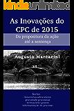 As Inovações do CPC de 2015: Da propositura da ação até a sentença