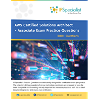 AWS Certified Solutions Architect - Associate Exam Practice Questions: 500+ Questions (English Edition)