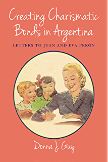 Amazon children of facundo caudillo and gaucho insurgency creating charismatic bonds in argentina letters to juan and eva pern dalogos series fandeluxe Gallery