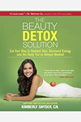 The Beauty Detox Solution: Eat Your Way to Radiant Skin, Renewed Energy and the Body You've Always Wanted Paperback