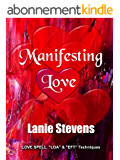 "Manifesting Love:  LOVE SPELL,  ""LOA"" & ""EFT"" Techniques (FOR WOMEN ONLY Book 5) (English Edition)"