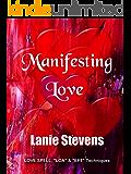 "Manifesting Love:  LOVE SPELL,  ""LOA"" & ""EFT"" Techniques (FOR WOMEN ONLY Book 5)"