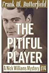 The Pitiful Player (A Nick Williams Mystery Book 14) Kindle Edition