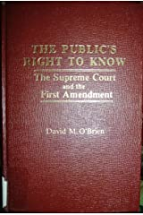 The Public's Right to Know, The Supreme Court and the First Amendment Hardcover