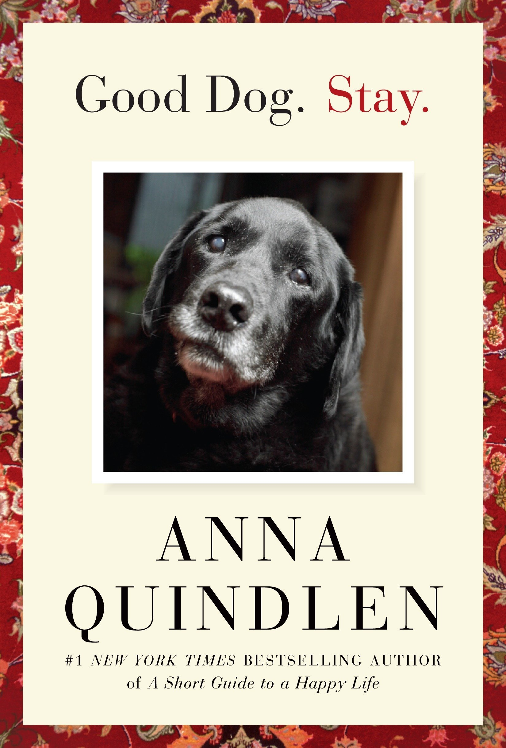 Image result for good dog stay by anna quindlen