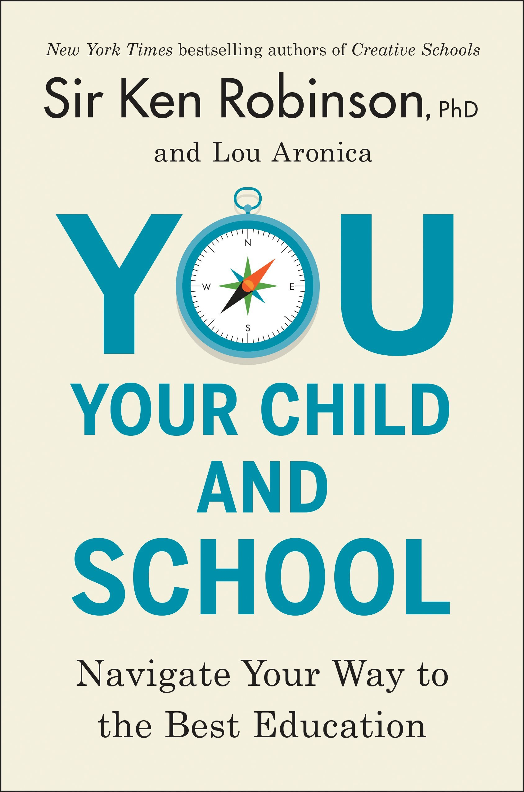 You your child and school navigate your way to the best you your child and school navigate your way to the best education sir ken robinson phd lou aronica 9780670016723 amazon books 1betcityfo Gallery
