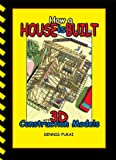 How A House Is Built: with 3D Construction Models