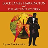 Lord James Harrington and the Autumn Mystery