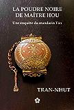 La Poudre noire de Maître Hou (Une enquête du mandarin Tân t. 3)