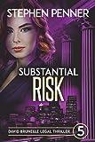 Substantial Risk: David Brunelle Legal Thriller #5