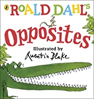 The Enormous Crocodile's Book Of Opposites (Dahl