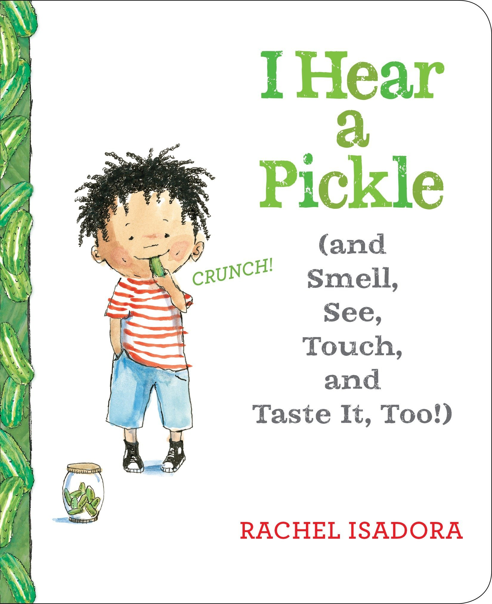 I Hear a Pickle and Smell See Touch & Taste It Too!