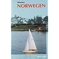 Reiseland Norwegen. Von der südlichen Spitze bis zum Nordkap