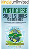 Portuguese Short Stories for Beginners: 20 Captivating Short Stories to Learn Brazilian Portuguese & Grow Your…