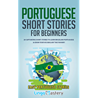 Portuguese Short Stories for Beginners: 20 Captivating Short Stories to Learn Brazilian Portuguese & Grow Your Vocabulary the Fun Way! (Easy Portuguese Stories) (English Edition)