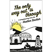 The Only Way Out Is Through: A Motorcycle Journey Across Asia (English Edition)