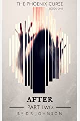 After - Part Two (The Phoenix Curse Book 2) Kindle Edition
