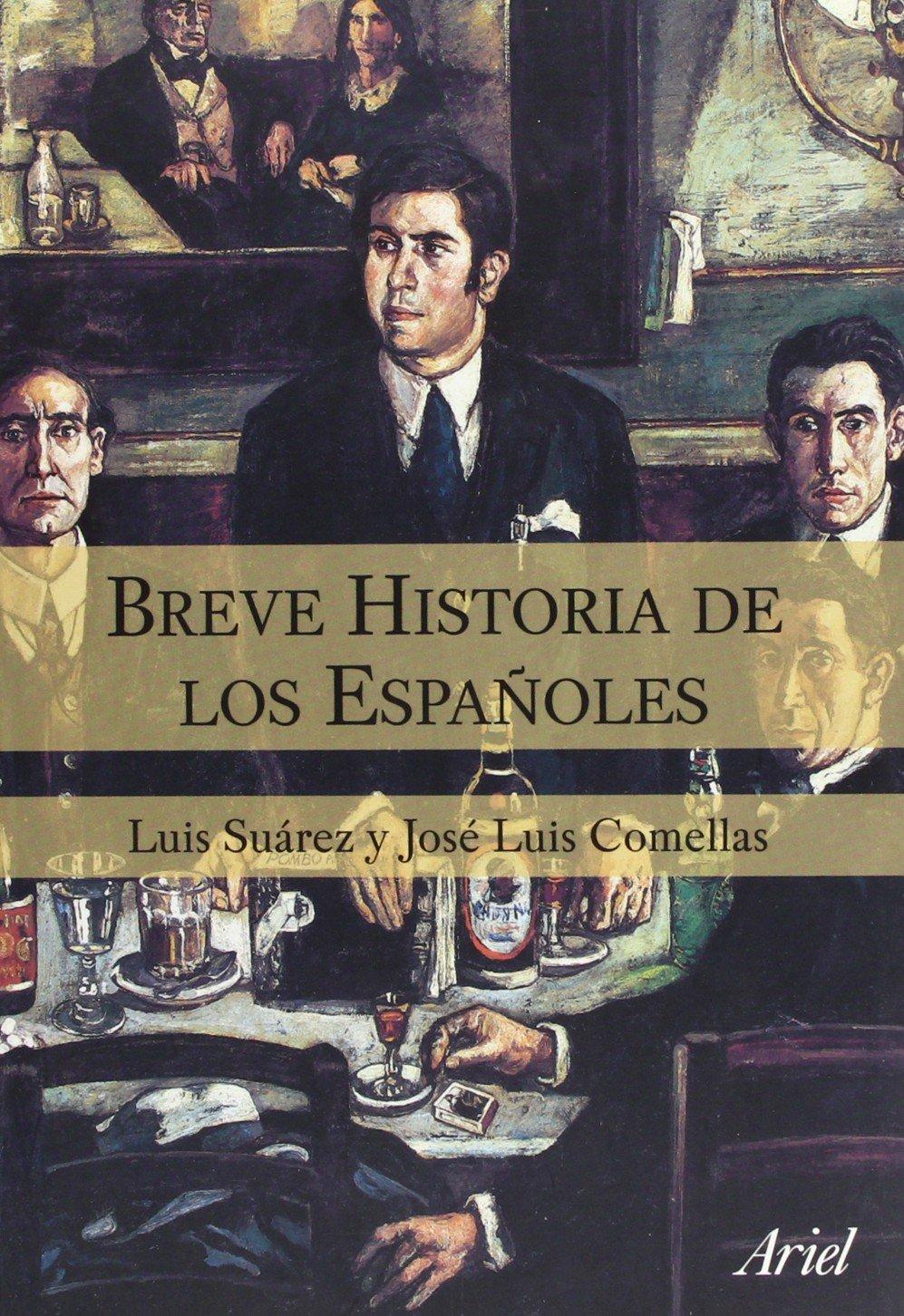 Breve historia de los españoles (Ariel Historia): Amazon.es: Comellas, José Luis, Suárez Fernández, Luis: Libros