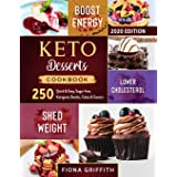 Keto Dessert Cookbook 2020: 250 Quick & Easy, Sugar-free, Ketogenic Bombs, Cakes & Sweets to Shed Weight, Lower Cholesterol &