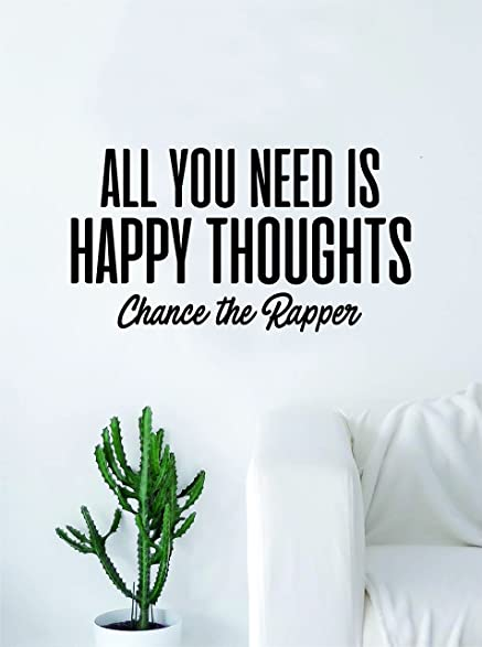 Chance The Rapper Happy Thoughts Quote Decal Sticker Wall Vinyl Bedroom Living Room Decor Art Music