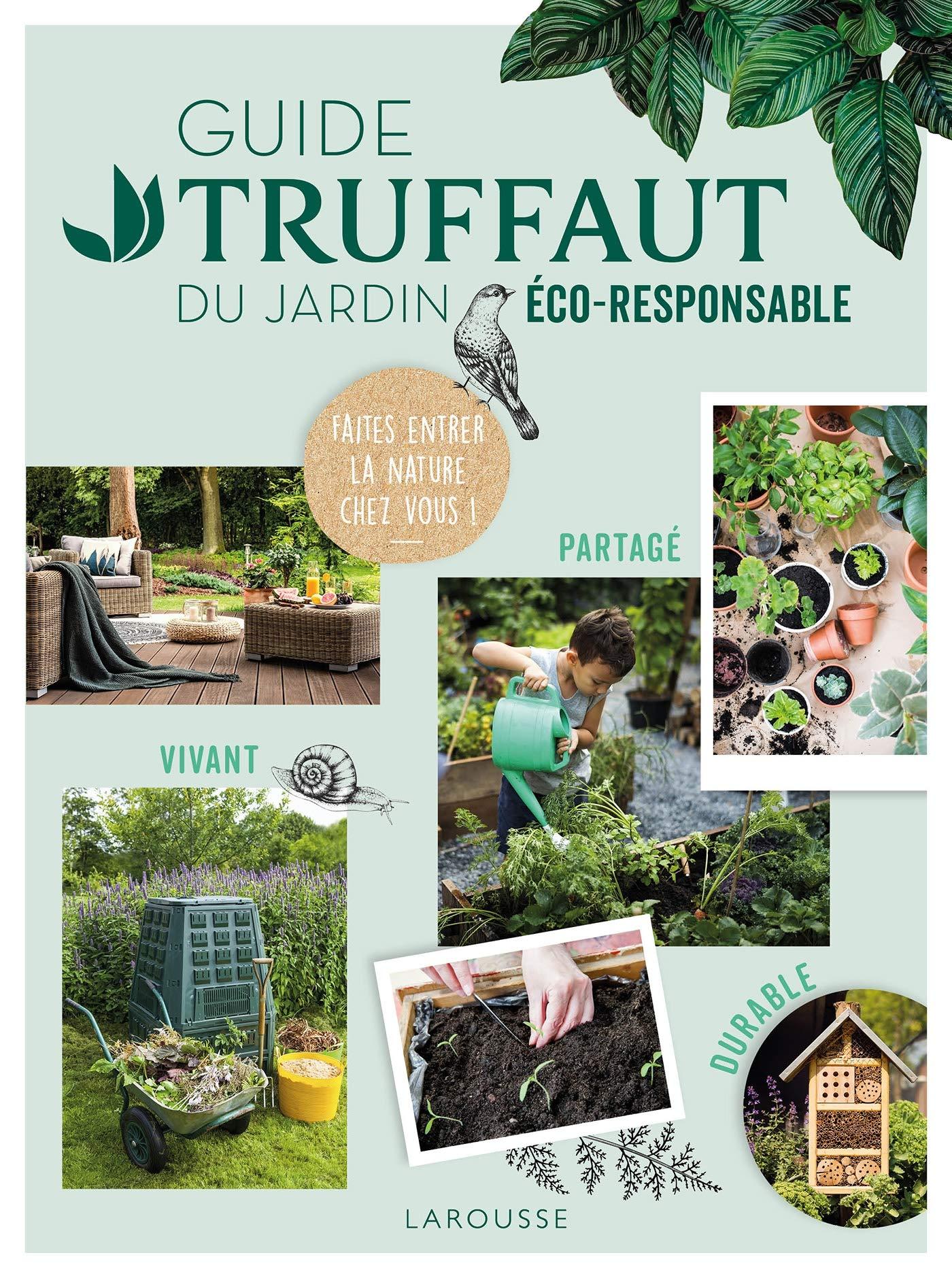 Amazon.fr - Guide Truffaut du jardin éco-responsable ...