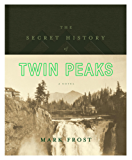 The Secret History of Twin Peaks (English Edition)