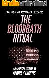 The Bloodbath Ritual: An American Thriller (The Alex Hollick FBI Series Book 1)
