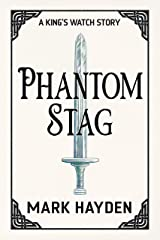 Phantom Stag (A King's Watch Story Book 1) Kindle Edition
