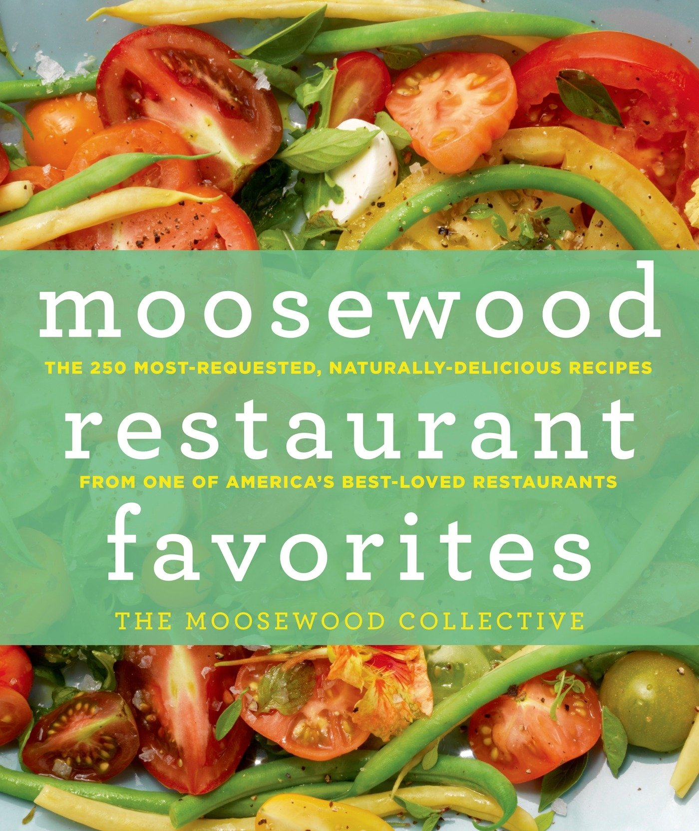 Moosewood Restaurant Favorites: The 250 Most-Requested, Naturally Delicious Recipes from One of America's Best-Loved Restaurants by imusti